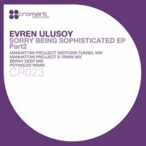 Everen Ullusoy - Being Sophisticated (Manhattan Projject's Midtown Tunnel Mix) [Cromarti Records]