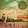 Owl City & Carly Rae Jepsen - Good Time (Fred Falke Remix)