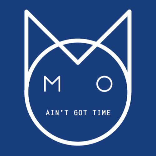 M.O. - Ain't Got Time (TS7 Remix)