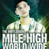 Mile High World Wide EP. 15 W  Just In Audio & The Bootlegger