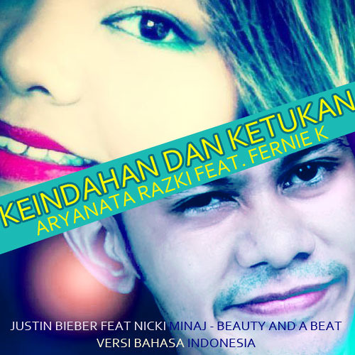 REMIX! BEAUTY AND A BEAT versi Bahasa Indonesia (COVER) ARYAN feat @FERNIE_K