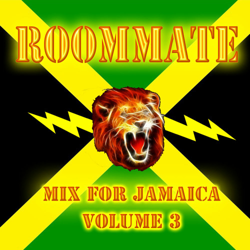 Roommate - Mix For Jamaica Volume 3 ( Another All Original Production Mix )  FREE DOWNLOAD!!
