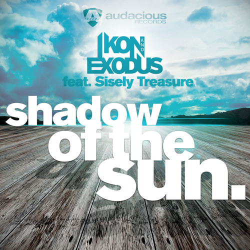 Ikon & Exodus ft. Sisely Treasure - Shadow Of The Sun (KhemehK Remix)