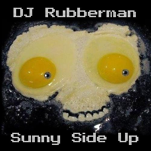 Dj Rubberman - Sunny Side Up