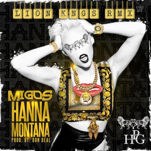 Migos - Hanna Montana (LION KNGS Remix)