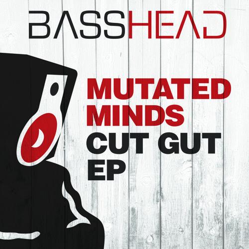 Mutated Mindz - Cut Gut (Basshead 10A)