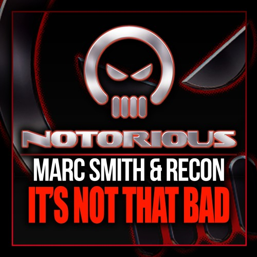 NOTV022 - DJ Marc Smith & Re - Con - Its Not So Bad **OUT NOW**