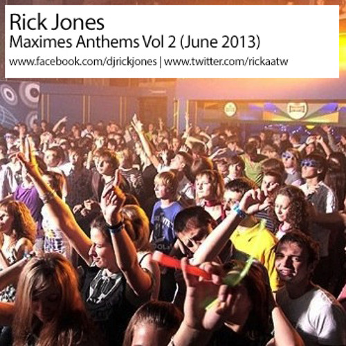 Rick Jones - Maximes Anthems Volume 2 (June 2013)