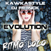 Kawkastyle & DJ Fr@nck - Evolution (ONLY PREVIEW)