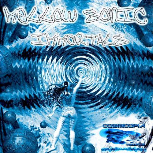 Mellow Sonic - Immortals (Album Teaser) Cosmicopia Records