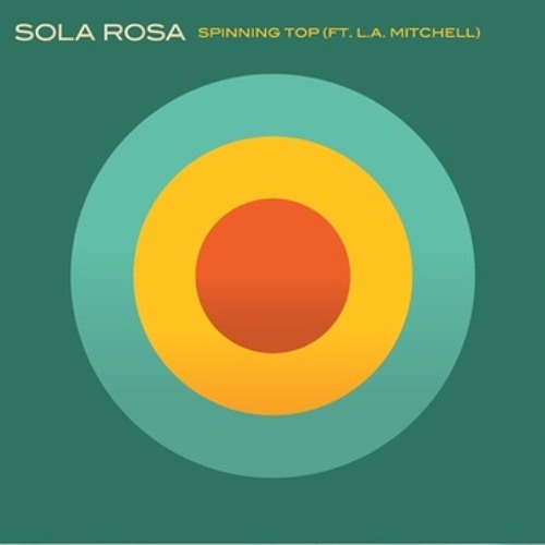 """SOLA ROSA feat. L.A. Mitchell """"Spinning Top"""" - teaser"""
