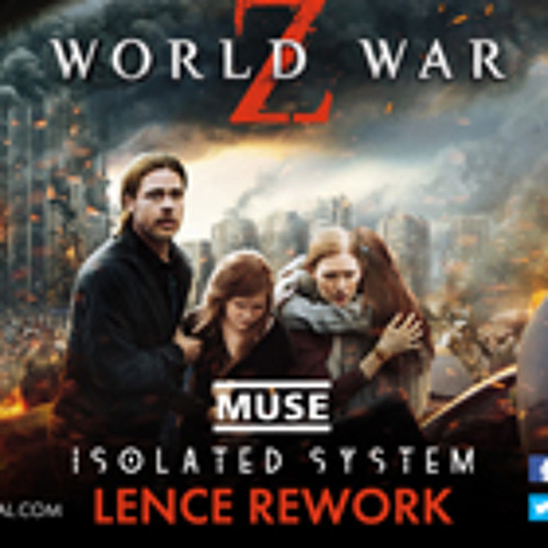 World War Z OST- Muse - Isolated System (Lence Bootleg) FREE DOWNLOAD