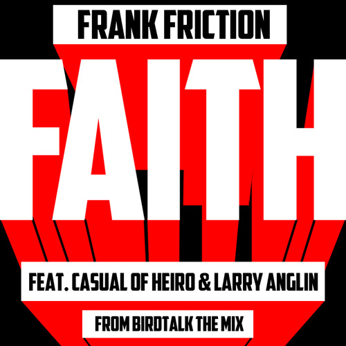 Faith feat Casual of Hieroglyphics & Larry Anglin