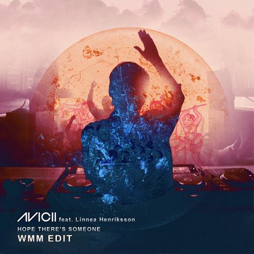 Avicii feat. Linnea Henriksson - Hope There's Someone (WMM edit)