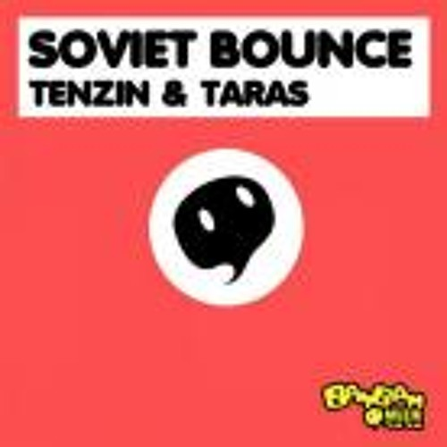 Tenzin & Taras - Soviet Bounce (Orkestrated Remix)
