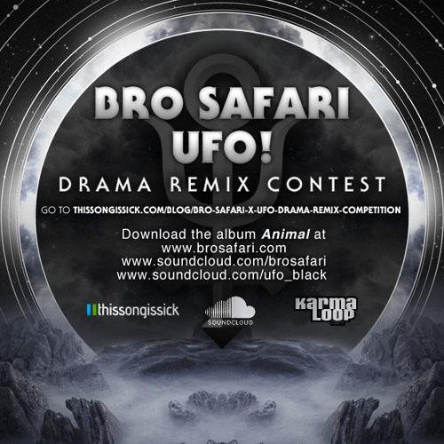 "Bro Safari x UFO! - ""Drama"" Remix Competition sponsored by Soundcloud"