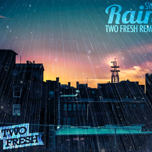 Rain (Two Fresh Remix)