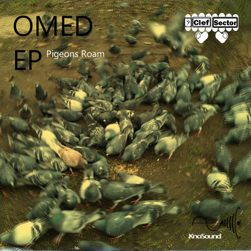 "Free Download Clef Sector - Omed EP ""Pigeons Roam"" KnoSound Music"