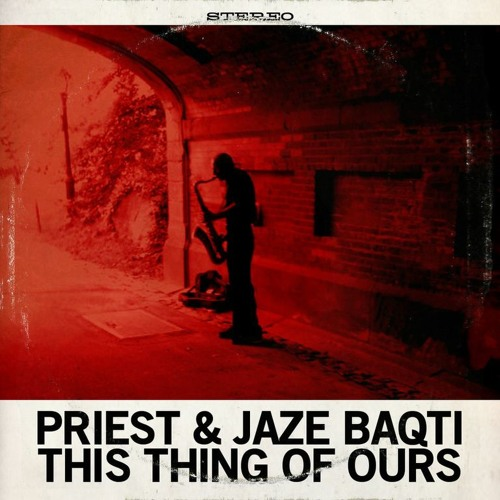 Priest & Jaze Baqti - This Thing Of Ours