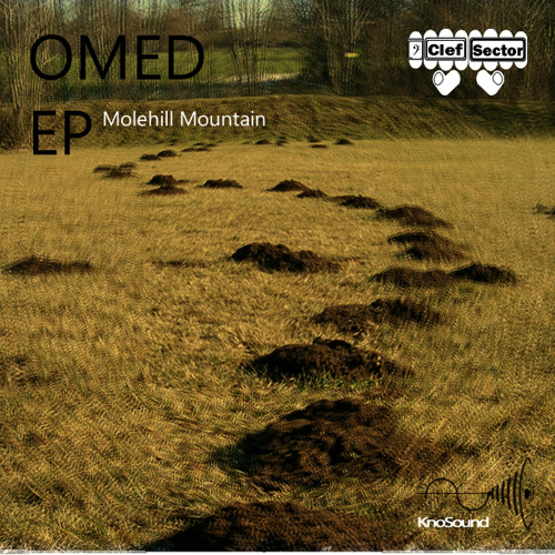 """Free Download Clef Sector feat. Werd - Omed EP """"Molehill Mountain"""" KnoSound Music"""