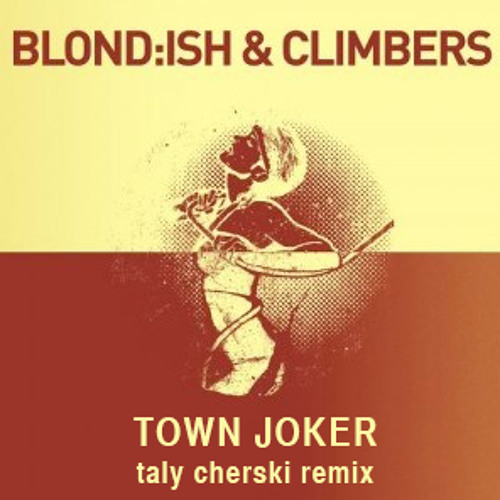 Town Joker (Taly Cherski remix) - Blond:ish ft. Climbers