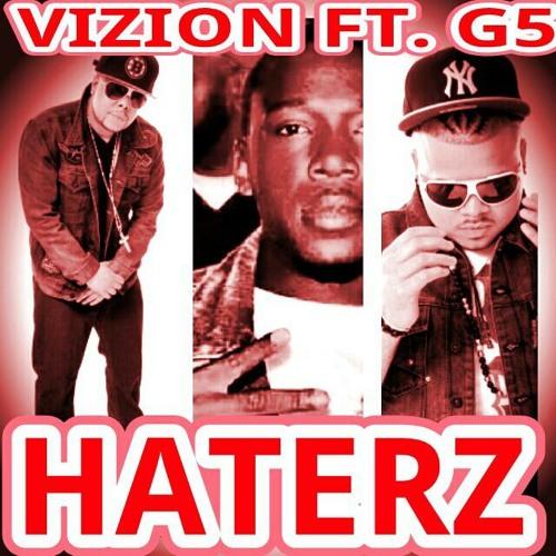 Vizion ft. G5-Haterz