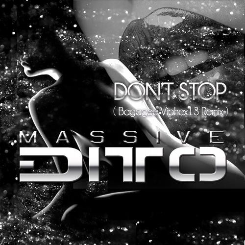 Massive Ditto - Dont Stop (Bagagee Viphex13 Remix)
