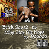 brick squad vs why stop me now vs voodoo dj damo mashup free download