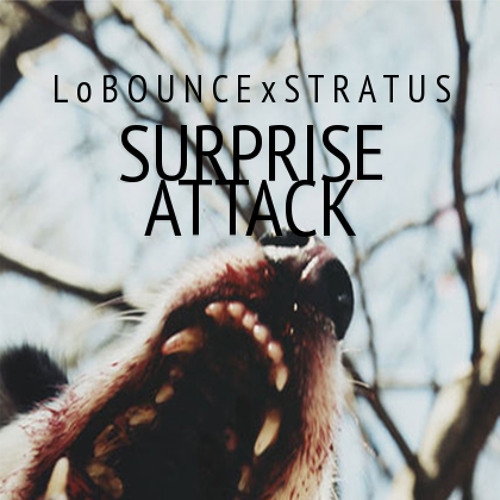 Surprise Attack by LoBounce & Stratus