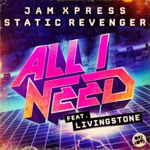 Jam Xpress & Static Revenger - All I Need (Kraymer Remix) [One Love] *OUT NOW* [#6 Aria Club Chart]