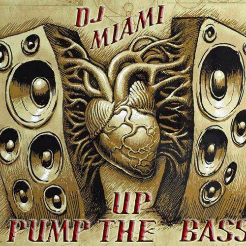 DJ Miami - Pump Up the Bass