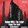 Damon Wild & Tim Taylor - Bang the Acid (The Advent & Industrialyzer Remix) [Missile]