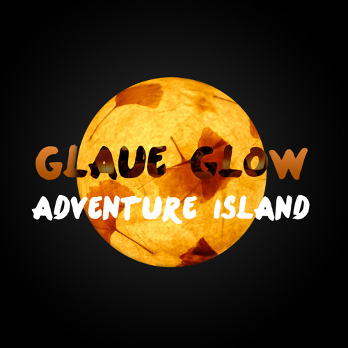 Glaue - Glow Feat. Adventure Island
