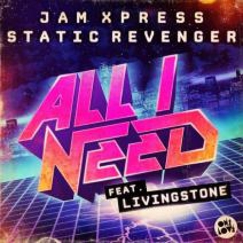 Static Revenger & Jam Xpress  - All I Need (Chardy Remix)