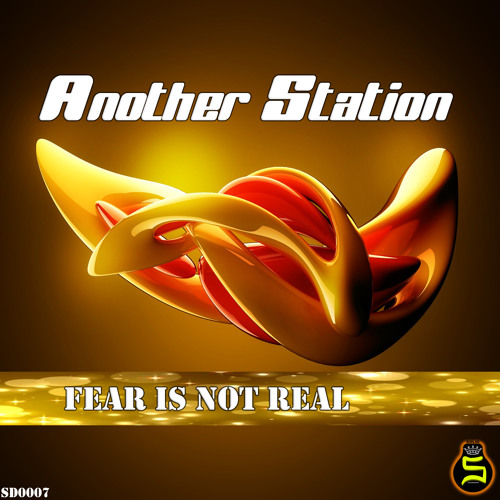 Another Station - Fear is not Real (Original Mix)