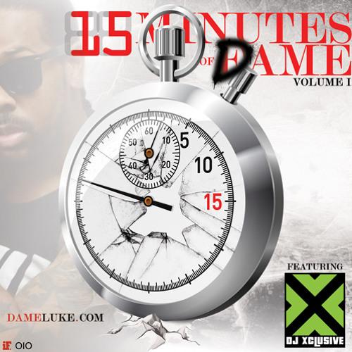 Dame Luke -15 Mins Of Dame Vol. 1 [mixed By DJ Xclusive]