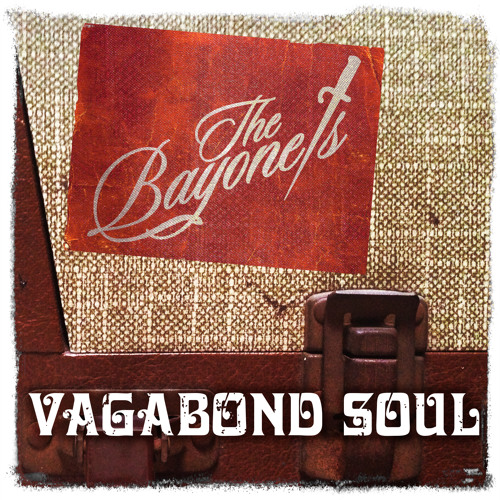 The Bayonets - Vagabond (Featuring Steven Tyler)