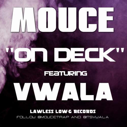 MOUCE- Ft. VWALA- ON DECK