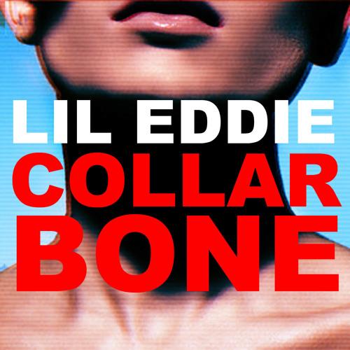 """Lil Eddie """"Collar Bone"""" (Short Ver.)"""
