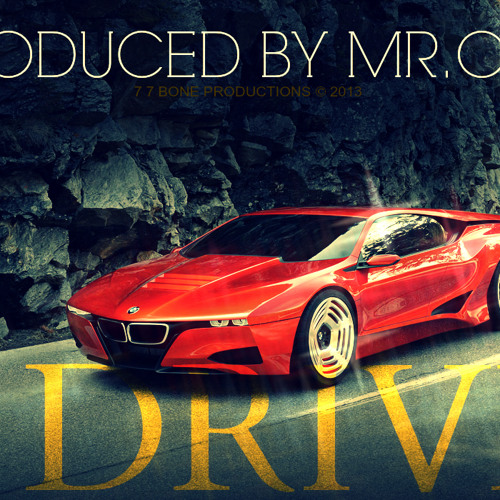 DRIVE(PRODUCED BY MR.CEO)