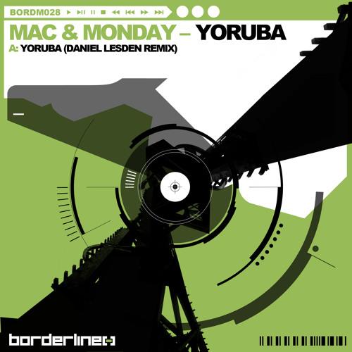 Mac & Monday - Yoruba (Daniel Lesden Remix) - OUT NOW!