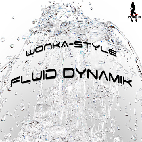 Wonka-Style - Fluid Dynamik - Preview - coming @ 02.10.2013