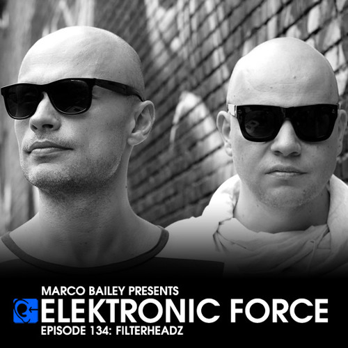 Elektronic Force Podcast 134 with Filterheadz