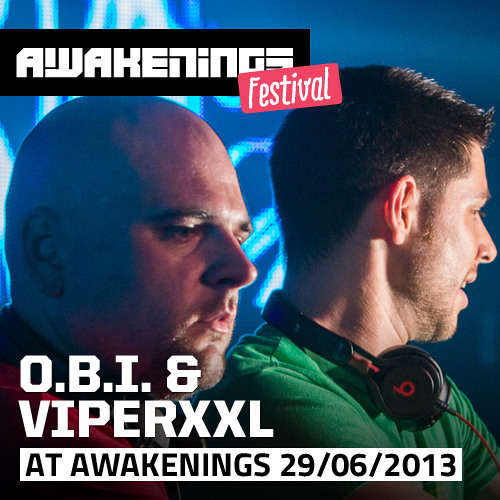 O.B.I. & ViperXXL at Awakenings Festival 2013