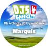 Dj marQuis - DJs 4 Charity 2013 promo mix