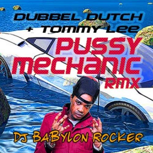 Dubbel Dutch & Tommy Lee - Pussy Mechanic (Babylon Rocker Edit)