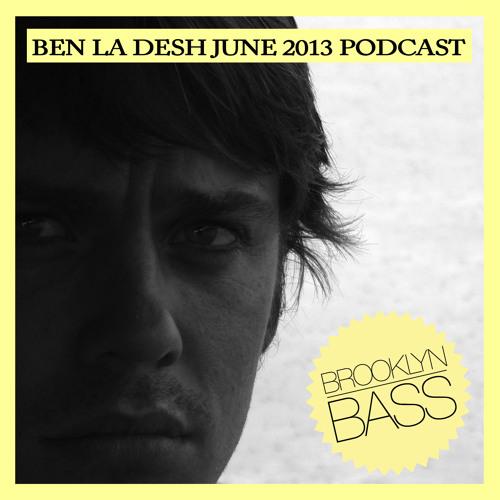 Brooklyn Bass 031: Ben La Desh June 2013 Podcast