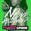 Rihanna - No Love Allowed / Superior Bootleg