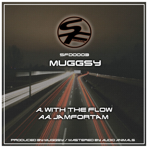 SFD0003  - Muggsy - With the Flow ( OUT NOW )