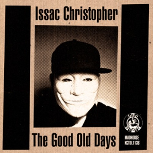 Issac Christopher - The Good Old Days (Kerri Chandler Remix)